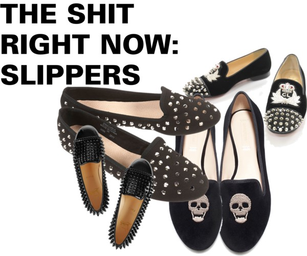THE SHIT RIGHT NOW: SLIPPERS